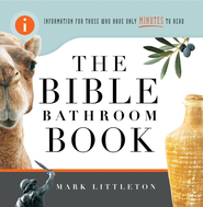 The Bible Bathroom Book: Information for Those Who Have Only Minutes to Read - eBook  -     By: Mark Littleton