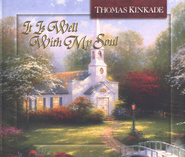 It Is Well with My Soul               -     By: Thomas Kinkade
