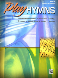 Play Hymns, Book 1: 11 Piano Arrangements of  Traditional Favorites  -     By: Melody Bober, Robert D. Vandall