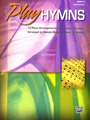 Play Hymns, Book 2: 10 Piano Arrangements of  Traditional Favorites  -     By: Melody Bober, Robert D. Vandall