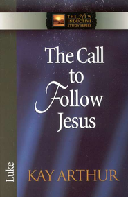The Call to Follow Jesus (Luke)   -     By: Kay Arthur