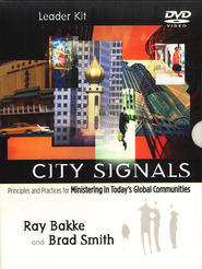 City Signals Leader Kit: Principles and Practices for Ministering in Today's Global Communities - Book w/CD  -     By: Ray Bakke, Brad Smith