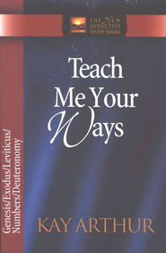 Teach Me Your Ways (The Pentateuch)   -     By: Kay Arthur