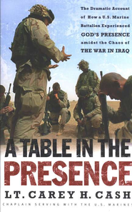 A Table in the Presence   -              By: Lt. Carey H. Cash