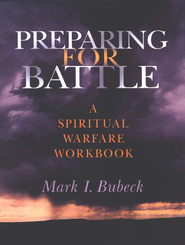 Preparing For Battle   -              By: Mark I. Bubeck