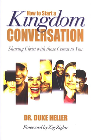 How to Start a Kingdom Conversation: Sharing Christ with those Closest to You  -     By: Duke Heller