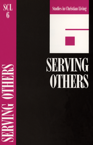 Book 6: Serving Others, Studies in Christian Living Series  -