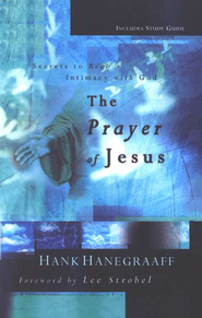 The Prayer of Jesus  -     By: Hank Hanegraaff