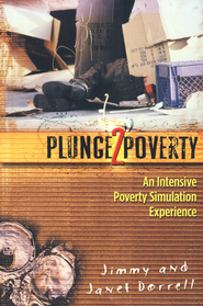 Plunge2Poverty: An Intensive Poverty Simulation Experience  -     By: Jimmy Dorrell, Janet Dorrell