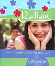 Radiant: Discovering Beauty from the Inside Out  -     By: Chandra Peele
