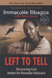 Left To Tell: Discovering God Amidst the Rwandan Holocaust  -     By: Immaculee Ilibagiza