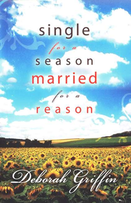 Single for a Season, Married for a Reason  -     By: Deborah Griffin