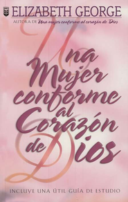 Una Mujer Conforme al Coraz&#243n de Dios  (A Woman After God's Own Heart)  -              By: Elizabeth George