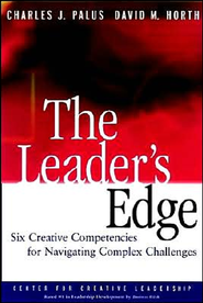 The Leader's Edge: Six Creative Competencies for Navigating Complex Challenges  -     By: Charles J. Palus