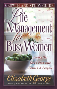 Life Management for Busy Women Growth and Study Guide                           -              By: Elizabeth George