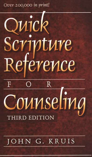 Quick Scripture Reference for Counseling, 3d ed.  -     By: John G. Kruis