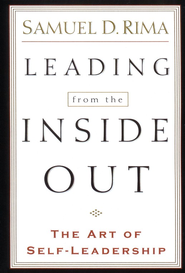 Leading from the Inside Out   -     By: Samuel D. Rima