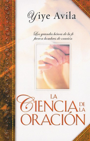 La Ciencia de la Oración, Edición de Bolsillo  (The Science of Prayer, Pocket Edition)  -     By: Yiyi Avila