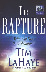 The Rapture: Who Will Face the Tribulation?  -     By: Tim LaHaye