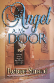 Angel at My Door  -     By: Robert Strand