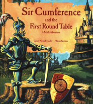 Sir Cumference and the First Round Table   -     By: Cindy Neuschwander