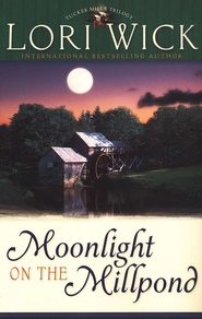 Moonlight on the Millpond, Tucker Mills Trilogy Series #1   -     By: Lori Wick