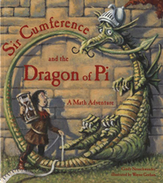 Sir Cumference and the Dragon of Pi, A Math Adventure   -     By: Cindy Neuschwander