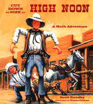 Cut Down to Size at High Noon: A Math Adventure   -     By: Scott Sundby
