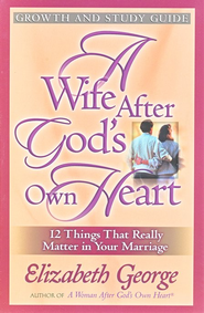 A Wife After God's Own Heart Growth and Study Guide  -     By: Elizabeth George