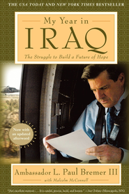 My Year in Iraq: The Struggle to Build a Future of Hope - eBook  -     By: L. Paul Bremer, Malcolm McConnell