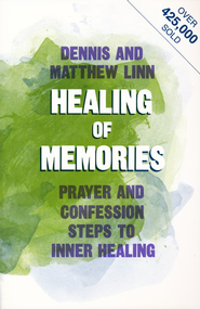 Healing of Memories: Prayers & Confession Steps to  Inner Healing  -     By: Dennis Linn