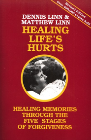 Healing Life's Hurts: Healing Memories Through the  Five Stages of Forgiveness  -     By: Dennis Linn