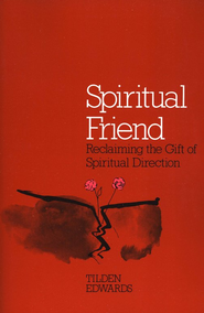 Spiritual Friend   -     By: Tilden Edwards