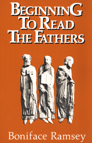 Beginning to Read the Fathers  -     By: Boniface Ramsey