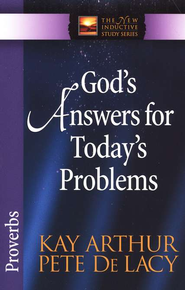 God's Answers for Today's Problems (Proverbs)   -              By: Kay Arthur, Pete De Lacy