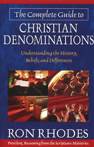 Complete Guide to Christian Denominations: Understanding the History, Beliefs, and Differences - Slightly Imperfect  -     By: Ron Rhodes