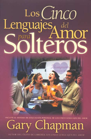 Los Cinco Lenguajes del Amor para Solteros  (The Five Love Languages for Singles)  -              By: Gary Chapman