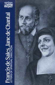 Francis de Sales, Jane de Chantal: Letters of Spiritual Direction (Classics of Western Spirituality)  -     Edited By: Wendy M. Wright     By: Francis de Sales, Jane de Chantal