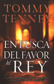 En Busca del Favor del Rey  (Finding Favor with the King)     -     By: Tommy Tenney