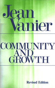Community & Growth: Our Pilgrimage  Together  -     By: Jean Vanier