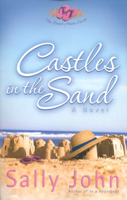 Castles in the Sand, Beach House Series #2   -     By: Sally John