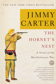 The Hornet's Nest: A Novel of the Revolutionary War - eBook  -     By: Jimmy Carter