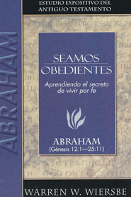 Seamos Obedientes: Abraham   -     By: Warren W. Wiersbe