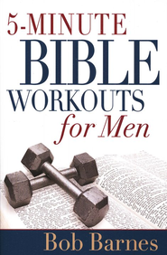 5-Minute Bible Workouts for Men  -              By: Bob Barnes