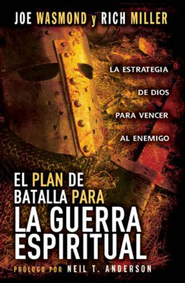 El Plan de Batalla para la Guerra Espiritual  (Battle Plan for Spiritual Warfare)   -              By: John Wasmond, Rich Miller