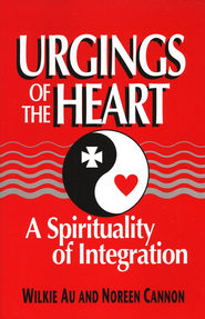 Urgings of the Heart: A Spirituality of Integration  -     By: Wilkie Au