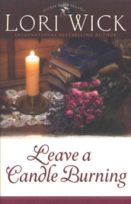 Leave a Candle Burning, Tucker Mills Trilogy Series #3   -              By: Lori Wick