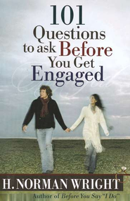 101 Questions to Ask Before You Get Engaged  -     By: H. Norman Wright