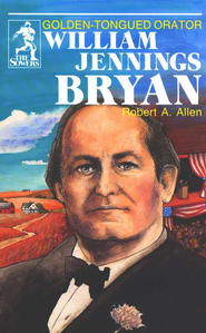 William Jennings Bryan, Sower Series  -     By: Robert Allen