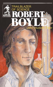 Robert Boyle, Sower Series  -     By: John Hudson Tiner